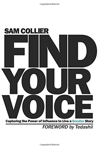 Find Your Voice: Capturing the Power of Influence to Live a Greater Story