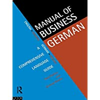 Manual of Business German: A Comprehensive Language Guide (Manuals of Business)