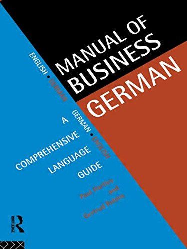 Manual of Business German: A Comprehensive Language Guide (Languages for Business) by Paul Hartley
