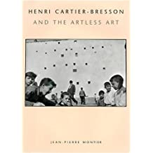 Cartier-Bresson and the Artless Art
