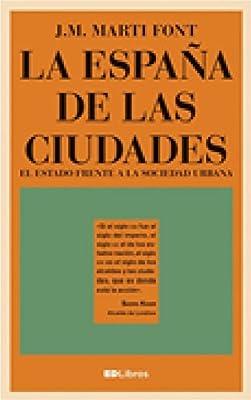 La España de las ciudades: Amazon.es: J.M. Marti, J.M. Marti: Libros