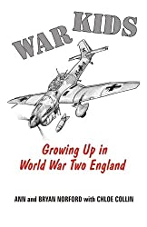 War Kids:: Growing Up in World War Two England