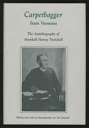 Carpetbagger from Vermont: The Autobiography of Marshall Harvey Twitchell (Library of Southern Civilization)