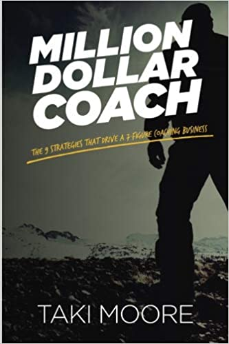 The 9 Strategies That Drive A 7-Figure Coaching Business Million Dollar Coach
