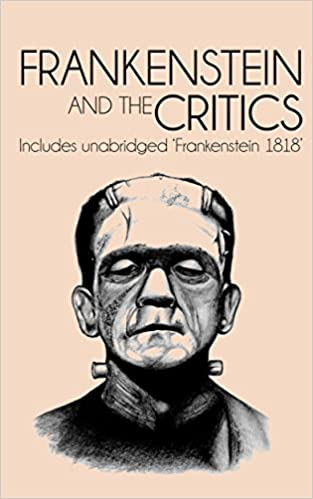 frankenstein and the critics illustrated includes full text of  frankenstein and the critics illustrated includes full text of frankenstein 1818 kindle edition by walter scott percy bysshe shelley