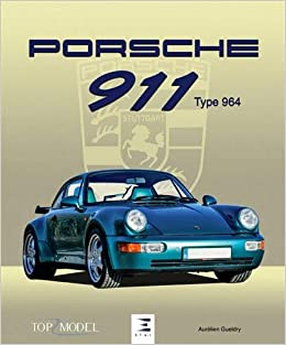 Porsche 911 type 964 (Top Model): Amazon.es: Aurélien Gueldry: Libros en idiomas extranjeros