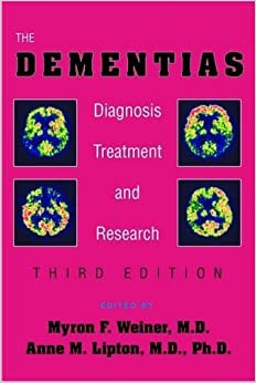 The Dementias: Diagnosis, Treatment, and Research, Third Edition by Myron F. Weiner (2003-01-02)