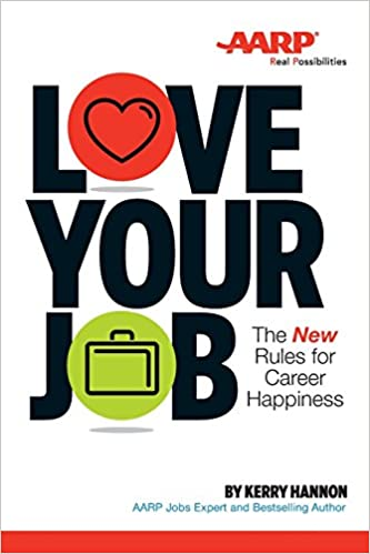 Love Your Job: The New Rules For Career Happiness: Kerry E. Hannon:  9781118898062: Amazon.com: Books