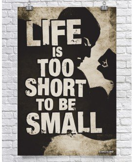Amazon com: Gym Posters Life Is Too Short To Be Small