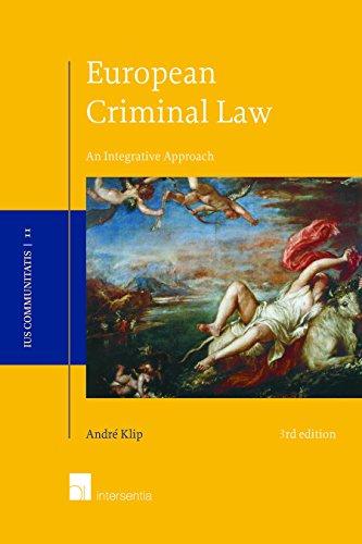 European Criminal Law: An Integrative Approach (3rd edition) (Ius Communitatis)