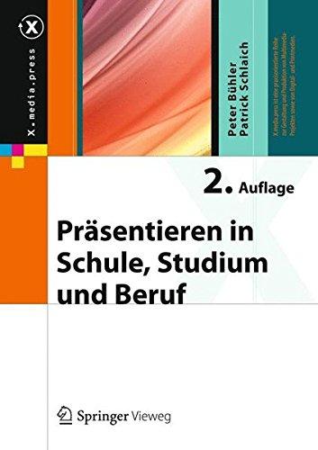 Präsentieren in Schule, Studium und Beruf (X.media.press) Gebundenes Buch – 24. Juli 2013 Peter Bühler Patrick Schlaich Präsentieren in Schule Springer Vieweg