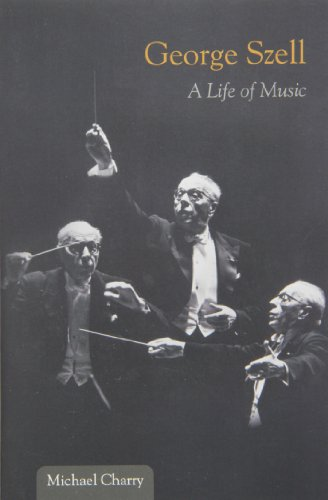 George Szell: A Life of Music (Music in American Life) (Best Opera Companies In The Us)