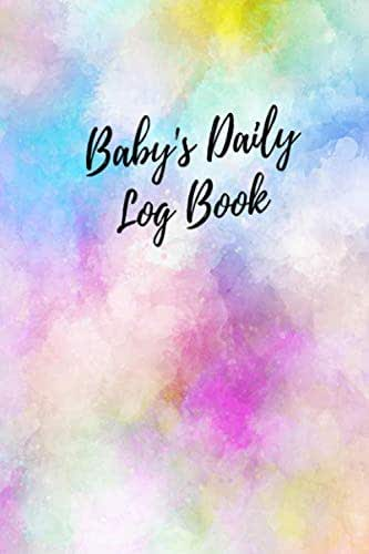 Baby's Daily Log Book: Pastels Colors Record Sleep, Feed, Diapers, Activities  Health Record 6x9in: Perfect For New Parents Or Nannies.