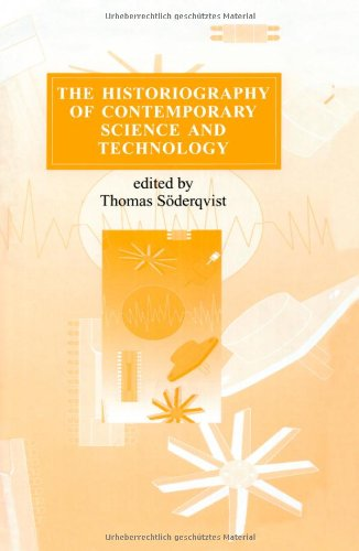 The Historiography of Contemporary Science and Technology (Routledge Studies in the History of Science, Technology and M