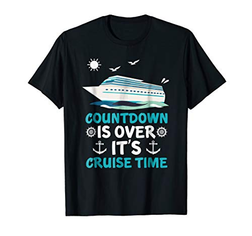 Countdown Is Over It's Cruise Time Vacation T-Shirt