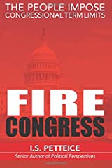 Fire Congress: The People Impose Congressional Term Limits Paperback