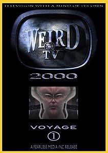 Weird TV 2000 - Voyage 1