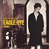 Are You Still Having Fun Pt.1 by Eagle Eye Cherry (2000-05-02)