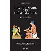 Dictionnaire des hiéroglyphes: Hiéroglyphes/Français (French Edition)