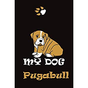 I love my dog --- pugabull: Lined Notebook / Journal Gift, 110 Pages, 6x9, Soft Cover, Matte Finish 24