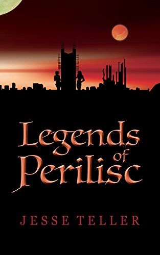 Legends of Perilisc by [Teller, Jesse]