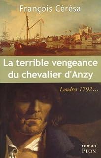La terrible vengeance du chevalier d'Anzy, Cérésa, François
