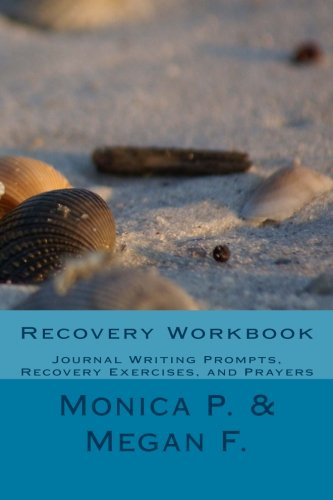Recovery Workbook: Journal Writing Prompts, Recovery Exercises ...