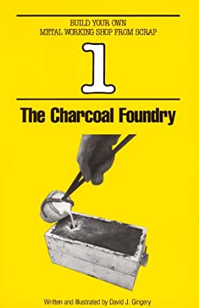 The Charcoal Foundry (Build Your Own Metal Working Shop