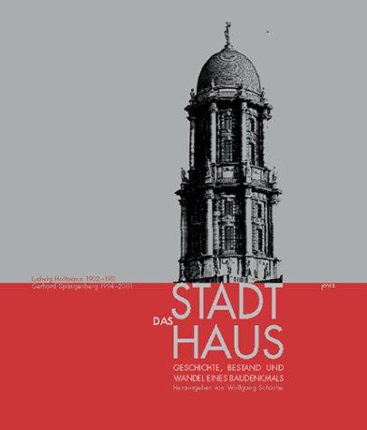 Das Stadthaus: Geschichte, Bestand und Wandel eines Baudenkmals: Architecture and Representation