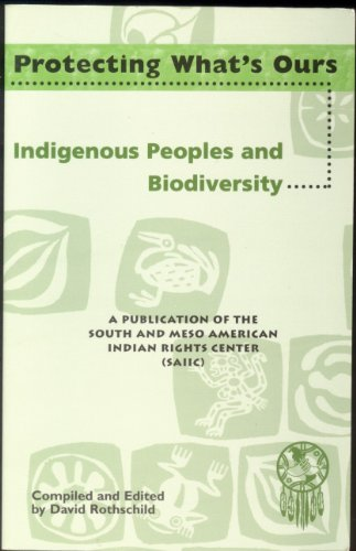 Protecting what's ours: Indigenous peoples and biodiversity