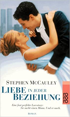 Stephen McCauley: Liebe in jeder Beziehung; Gay-Literatur alphabetisch nach Titeln