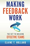 Making Feedback Work, Elaine Holland, 1496103041