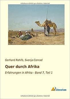 Quer durch Afrika: Erfahrungen in Afrika - Band 7, Teil 1: Volume 7