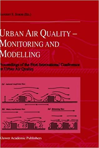 Urban Air Quality: Monitoring and Modelling : Proceedings of the First International Conference on Urban Air Quality: Monitoring and Modelling ... Hertfordshire, Hatfield, U.K. 11-12 July 1996