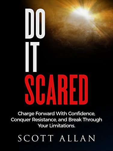 Do It Scared: Charge Forward With Confidence, Conquer Resistance, and Break Through Your Limitations. cover