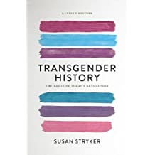 Transgender History, second edition: The Roots of Today's Revolution