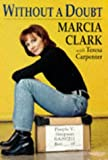 Without a Doubt, Marcia Clark and Teresa Carpenter, 0670870897