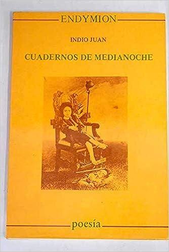 Cuadernos de medianoche (Poesía): Amazon.es: Indio Juan: Libros
