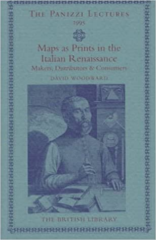 Maps as Prints in the Italian Renaissance (Panizzi Lectures): David ...