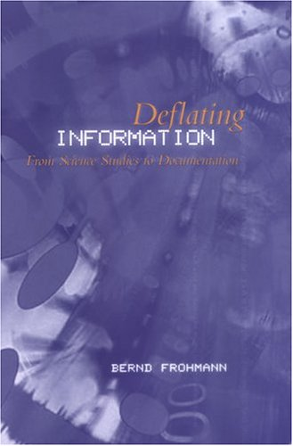Deflating Information: From Science Studies to Documentation by University of Toronto Press, Scholarly Publishing Division