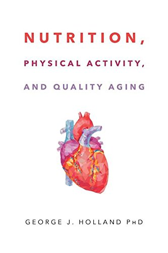 Nutrition, Physical Activity, and Quality Aging ()