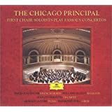 The Chicago Principal: First Chair Soloists Play Famous Concertos by Britten, Haydn, Mozart, Schumann, and Vaughan Williams (Plus Ravel: Bolero)