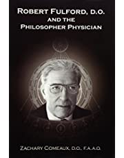 Robert Fulford D.O. and the Philosopher Physician