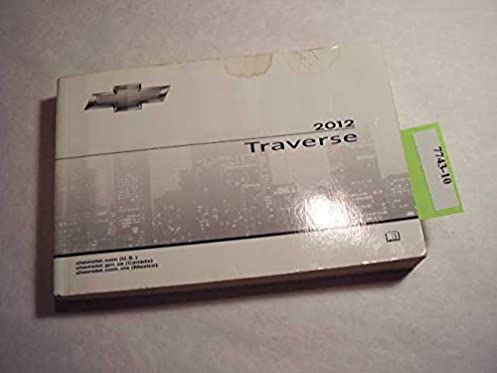 2012 chevrolet traverse owners manual chevrolet amazon com books rh amazon com 2013 chevrolet traverse owners manual 2013 chevrolet traverse owners manual