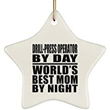 Mom Ornament, Drill-Press Operator By Day World's Best Mom By Night - Ceramic Star Ornament, Christmas Tree Decor, Unique Gift Idea for Birthday, Thanksgiving Day, Christmas