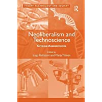Neoliberalism and Technoscience: Critical Assessments. Edited by Luigi Pellizzoni, Marja Ylnen
