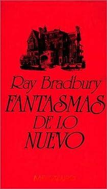 Fantasmas de lo nuevo par Bradbury
