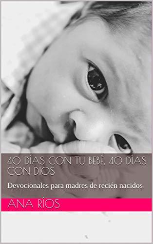 Amazon.com: 40 Días con tu bebé, 40 días con Dios: Devocionales para ...