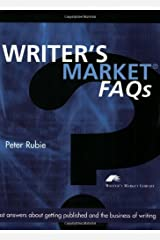 Writer's Market FAQ's: Fast answers about getting published and the business of writing