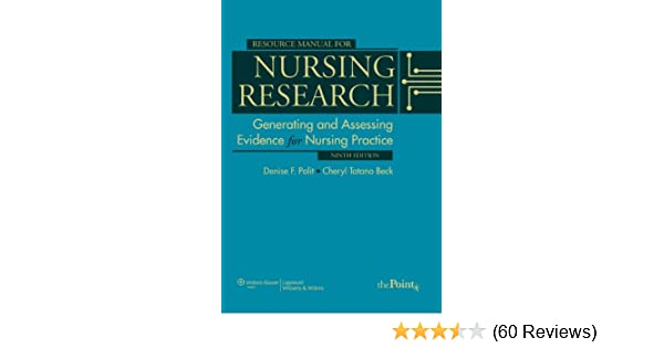 Resource Manual For Nursing Research: Generating And Assessing Evidence For Nursing Practice Denise